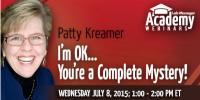 Webinar: I'm OK…You're a Complete Mystery!