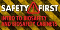 Webinar: Intro to Biosafety and Biosafety Cabinets–Types, Design Features, When They Are Needed, and Best Uses