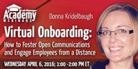 Webinar - Virtual Onboarding: How to Foster Open Communications and Engage Employees from a Distance