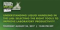 Understanding Liquid Handling in the Lab: Selecting the Right Tools to Improve Laboratory Producitivity